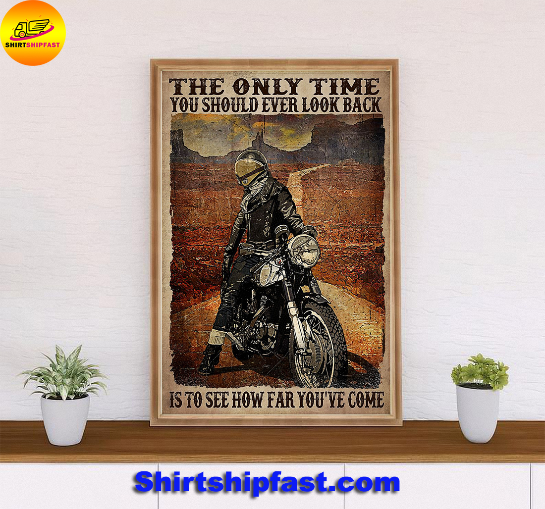 Biker The only time you should ever look back is to see how far you've come poster