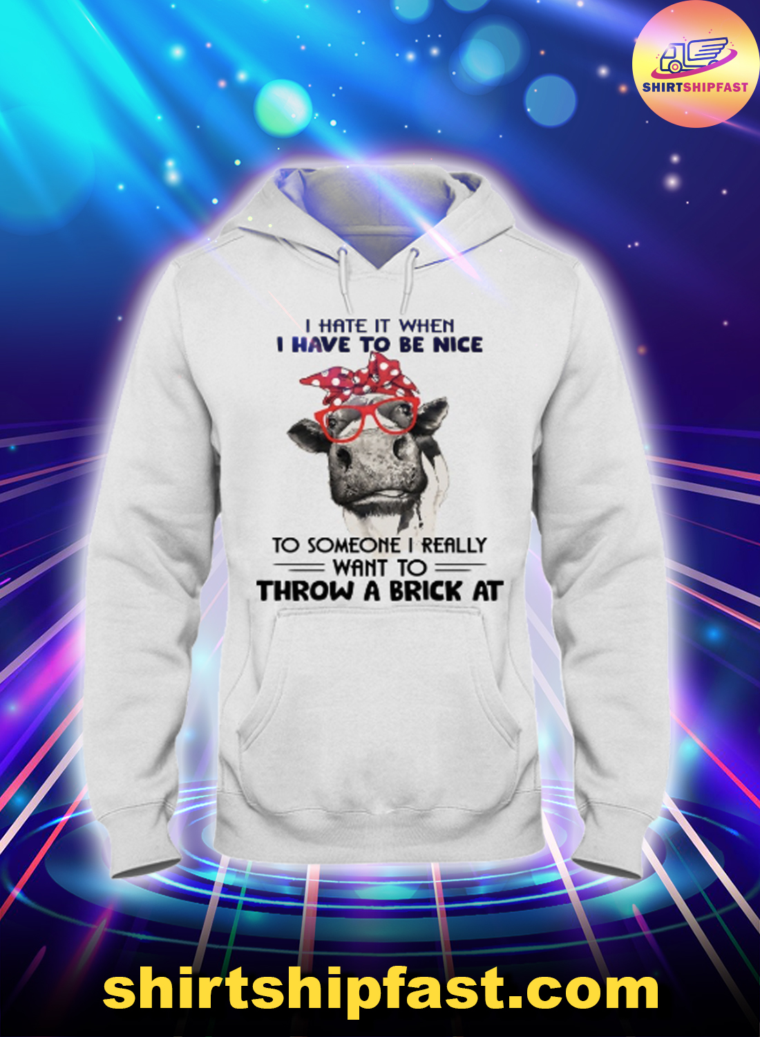 Cow I hate it when I have to be nice to someone I really want to throw a brick at hoodie