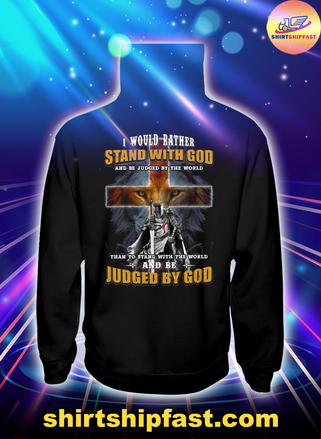 Cross Lion Knight I would rather stand with God and be judged by the world hoodie
