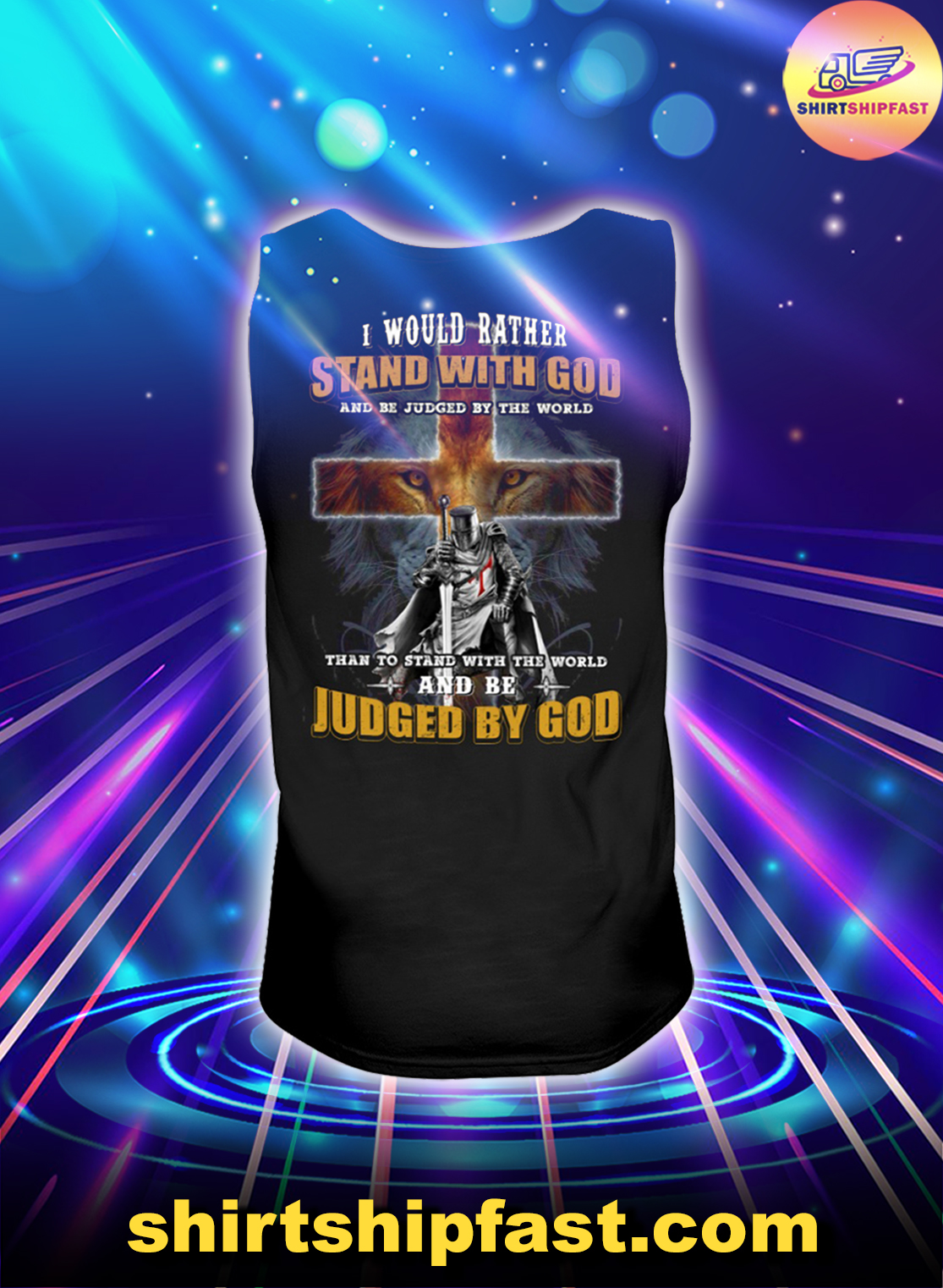 Cross Lion Knight I would rather stand with God and be judged by the world tank top