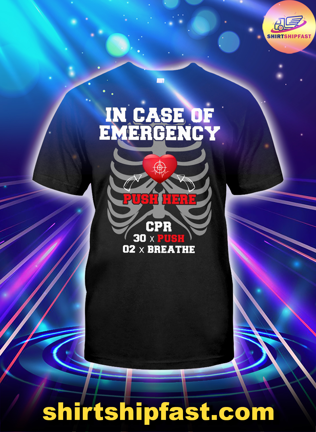 Emergency CPR Instructor In case of emergency push here shirt