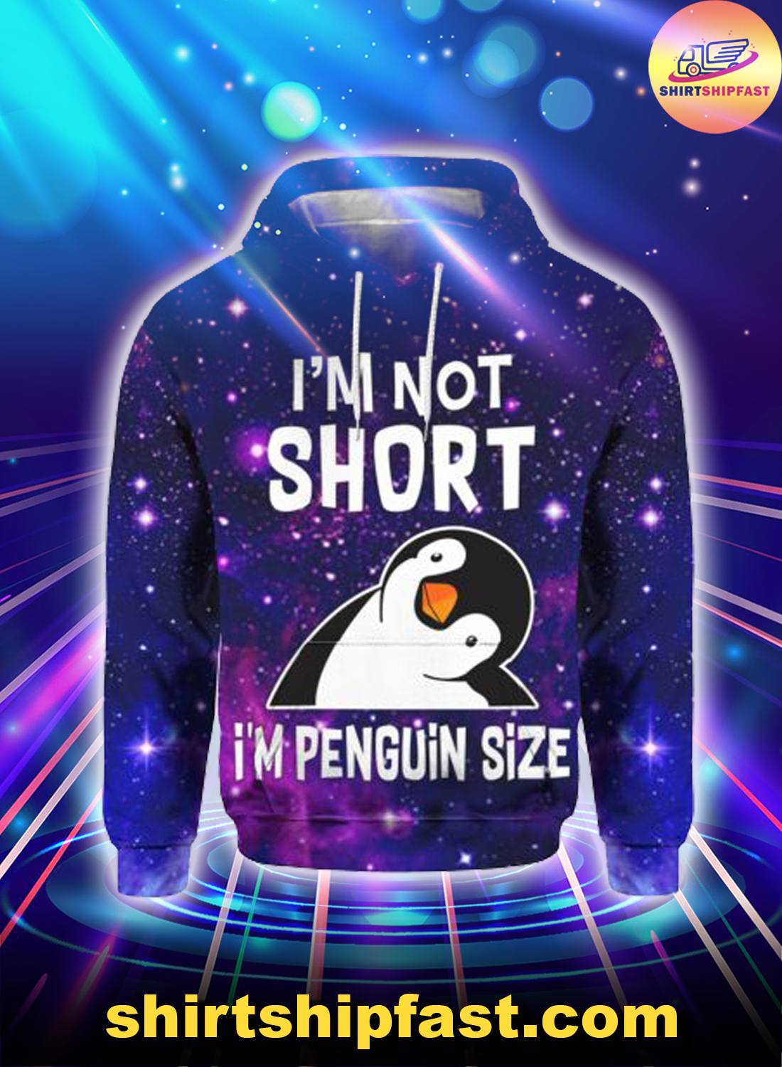 Galaxy I'm not short I'm penguin size 3d hoodie