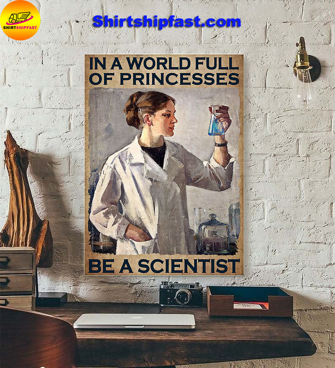 Girl In a world full of princesses be a scientist poster