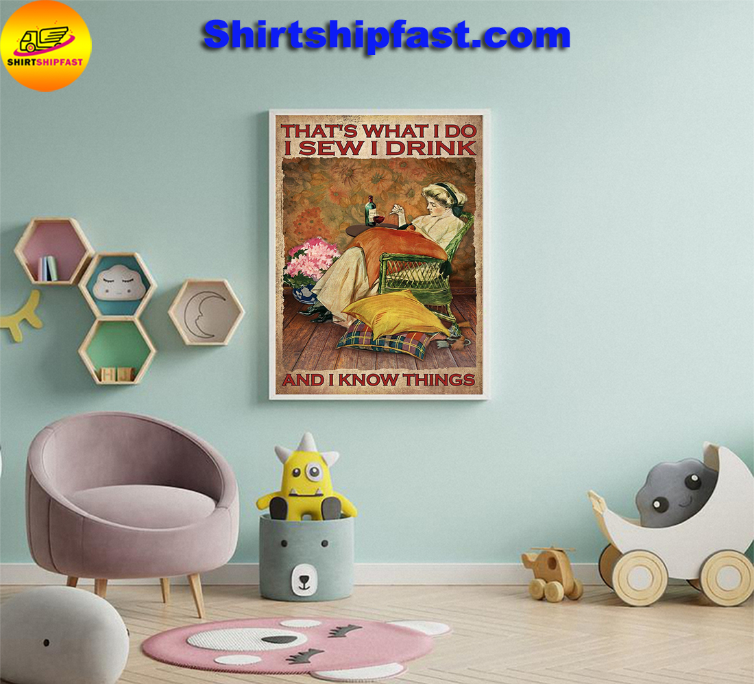Girl That's what I do I sew I drink and I know things poster - Picture 1