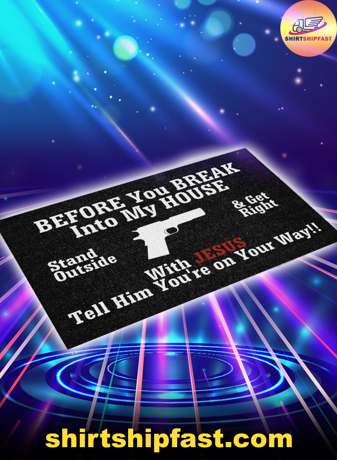 Gun Before you break into my house with Jesus tell him you're on your way doormat - Picture 1