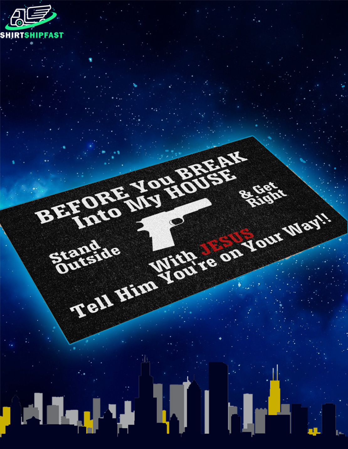 Gun Before you break into my house with Jesus tell him you're on your way doormat - Picture 2