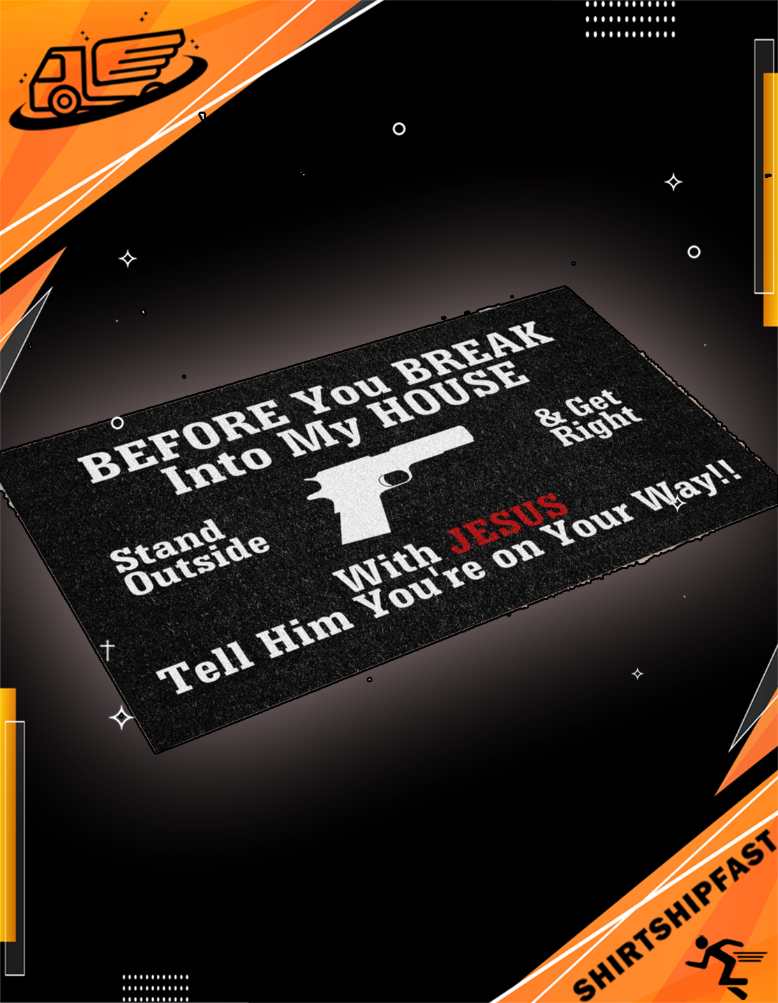 Gun Before you break into my house with Jesus tell him you're on your way doormat - Picture 3