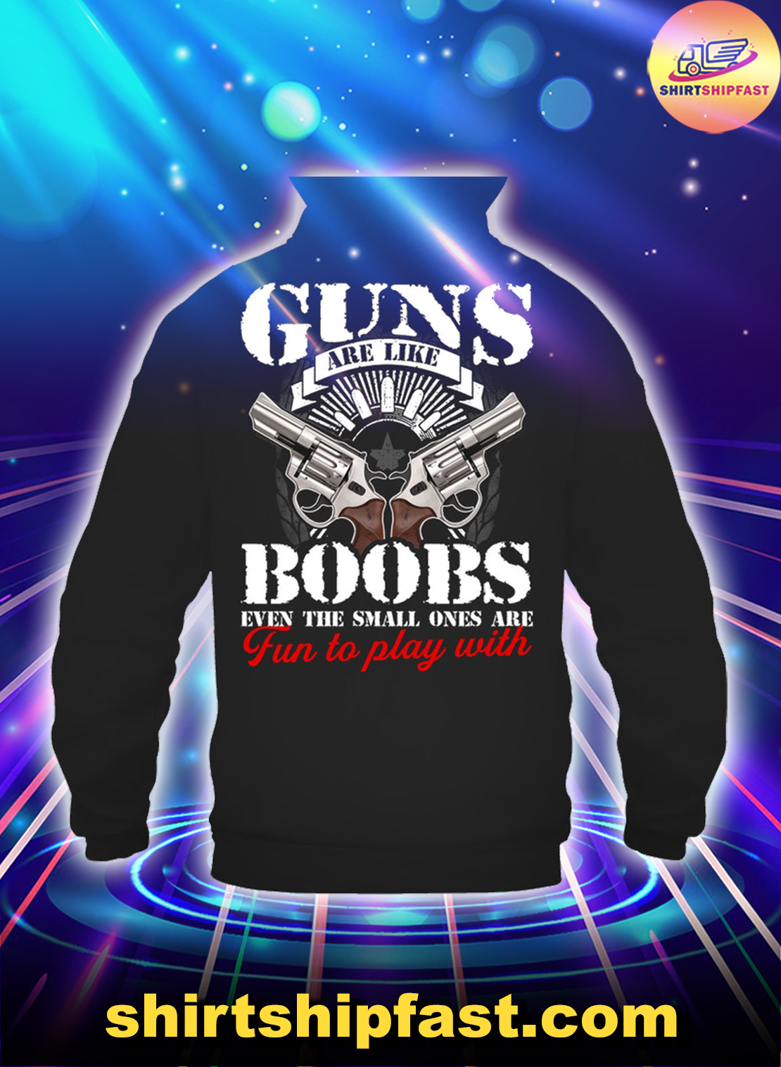 Guns are like boobs even the small ones are fun to play with hoodie
