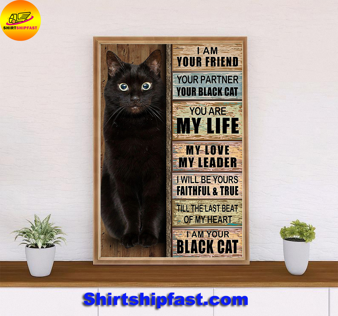 I am your friend your partner your black cat poster
