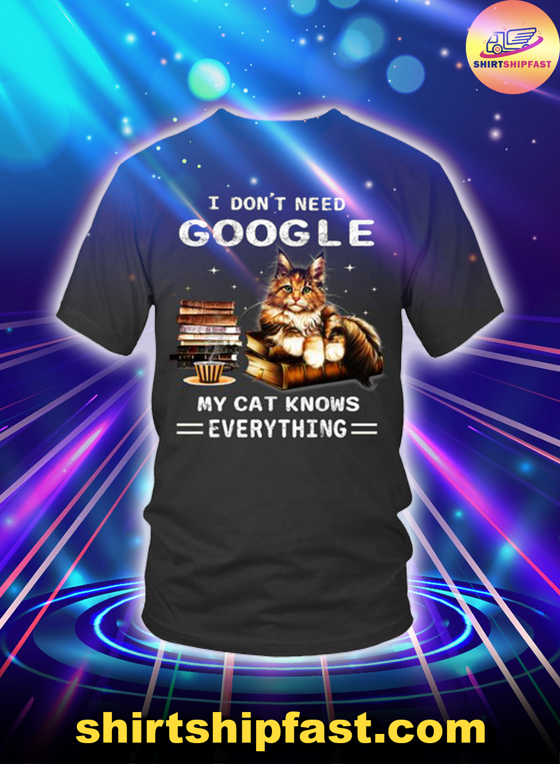 I don't need google my cat knows everything shirt