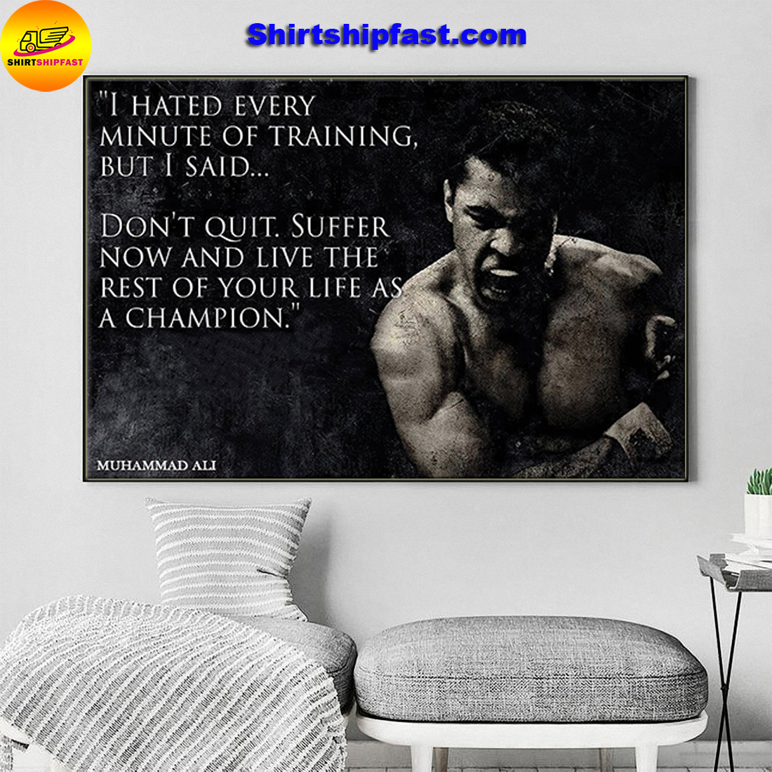 I hate every minute of training but I said don't quit Muhammad ali quote poster - Picture 2
