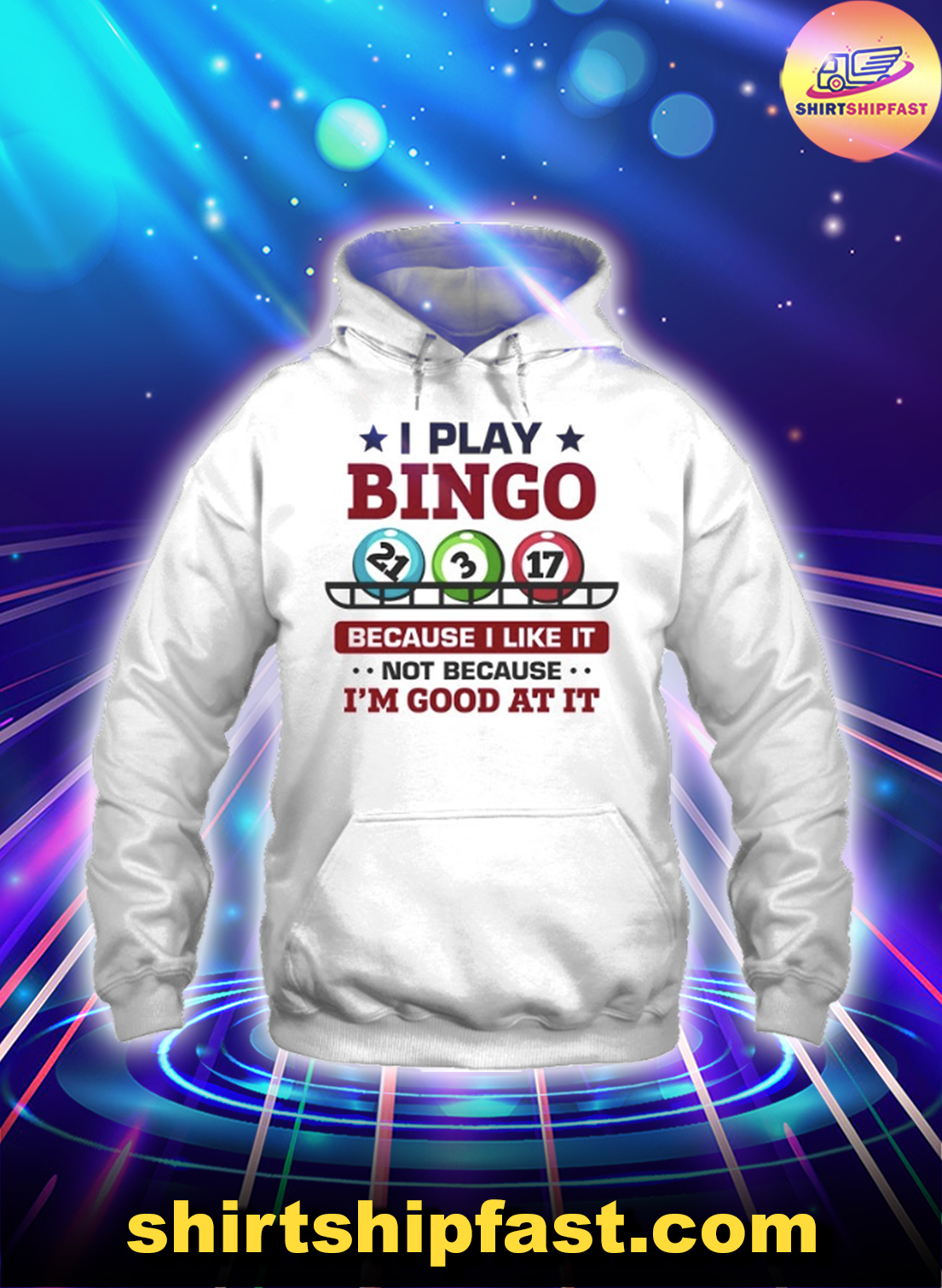 I play bingo because I likke it not because I'm good at it hoodie