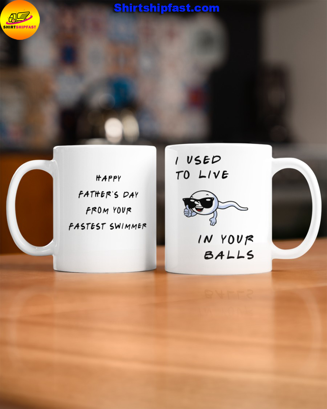 I used to live in your balls Happy father's day from your fastest swimmer mug