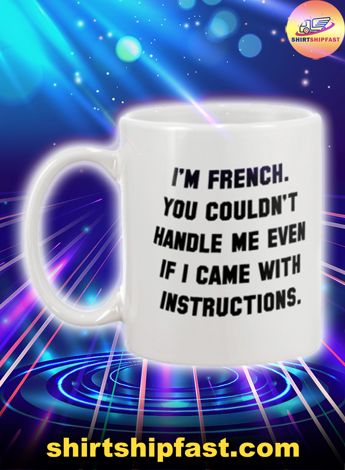 I'm French you couldn't handle me even if I came with intructions mug - Picture 1