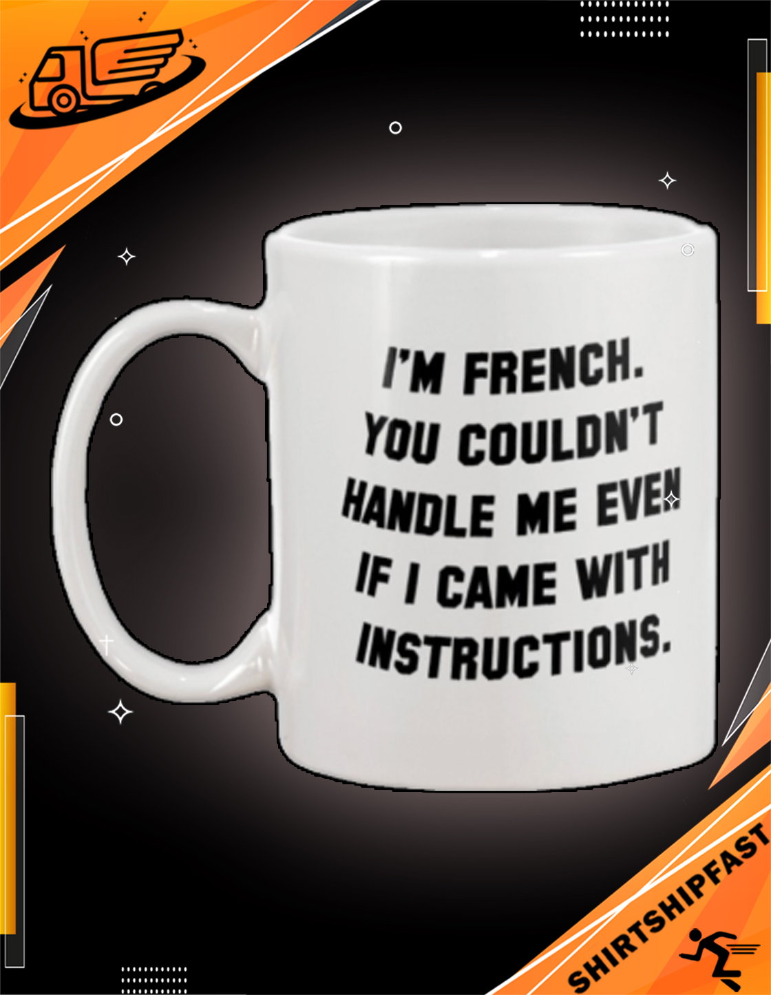 I'm French you couldn't handle me even if I came with intructions mug - Picture 3