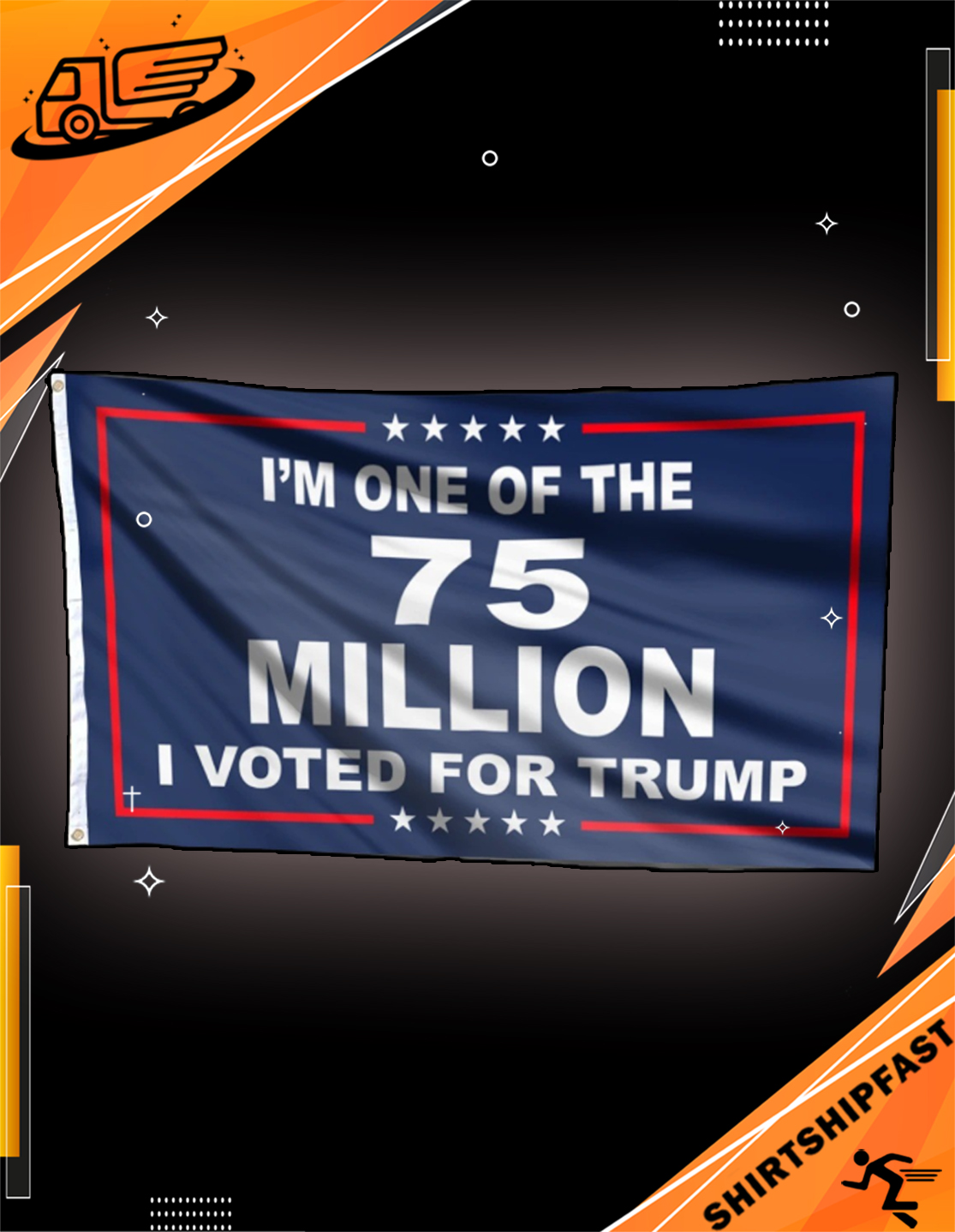 I'm one of the 75 million I voted for Trump flag - Picture 3