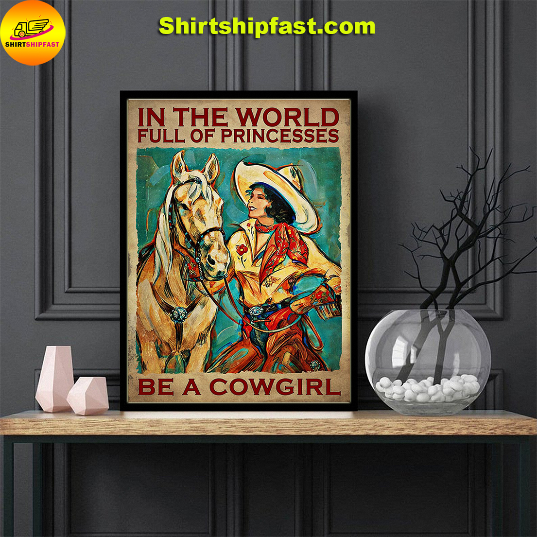 In the world full of princesses be a cowgirl poster - Picture 1