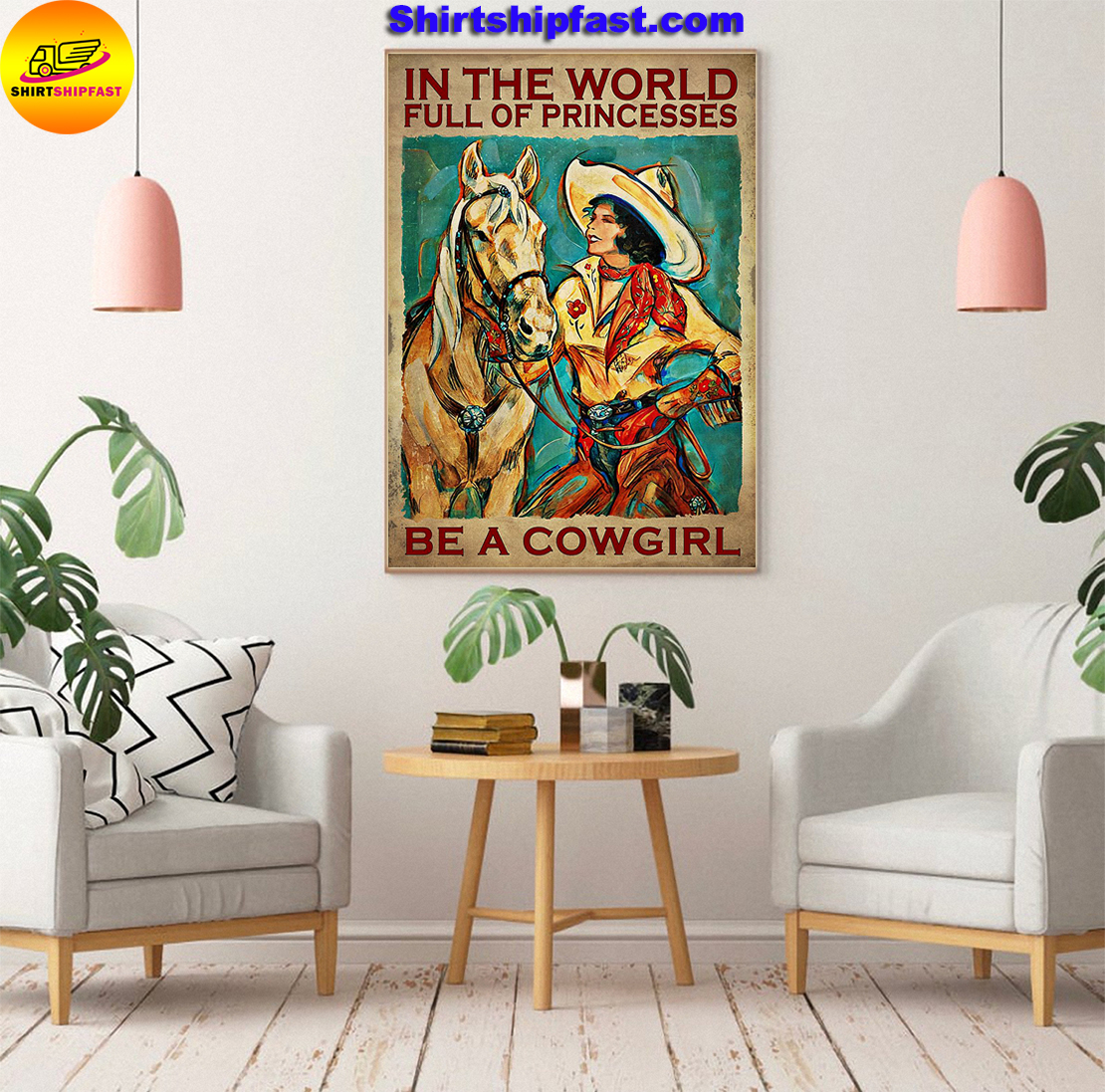 In the world full of princesses be a cowgirl poster - Picture 2