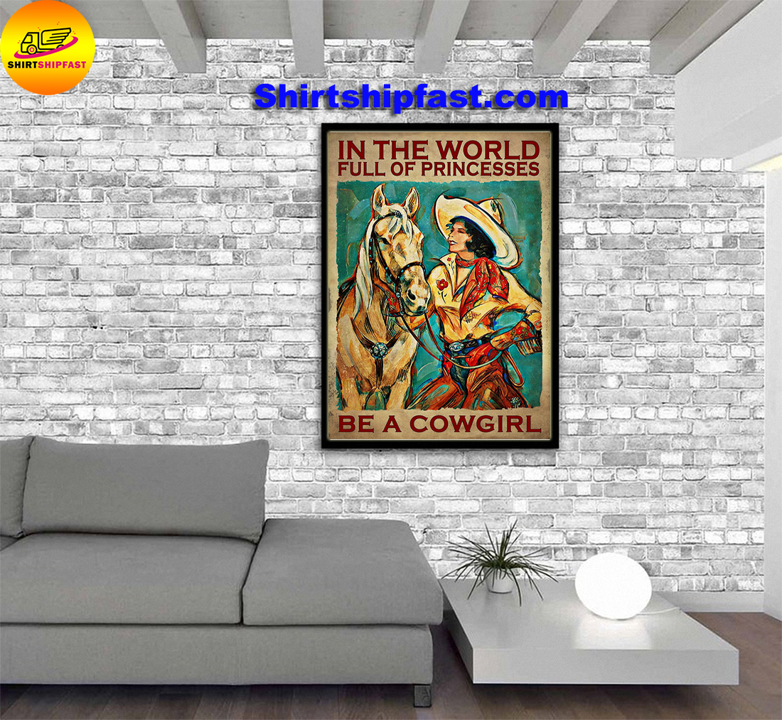 In the world full of princesses be a cowgirl poster