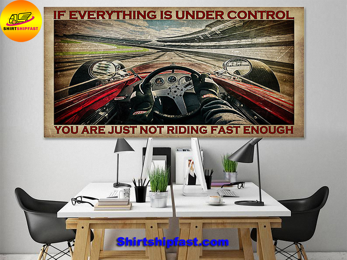 Indianapolis car If everything is under control you are just not riding fast enough poster - Picture 1