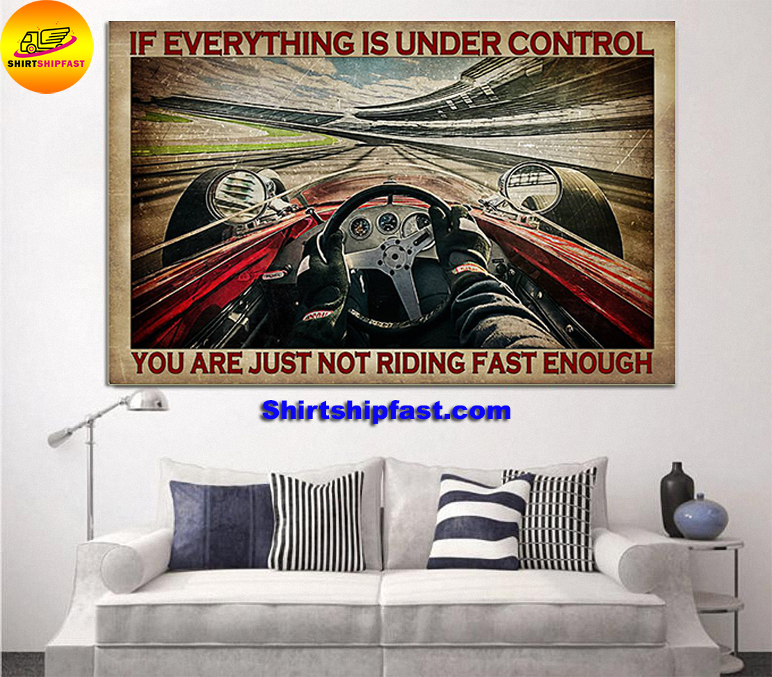 Indianapolis car If everything is under control you are just not riding fast enough poster - Picture 2