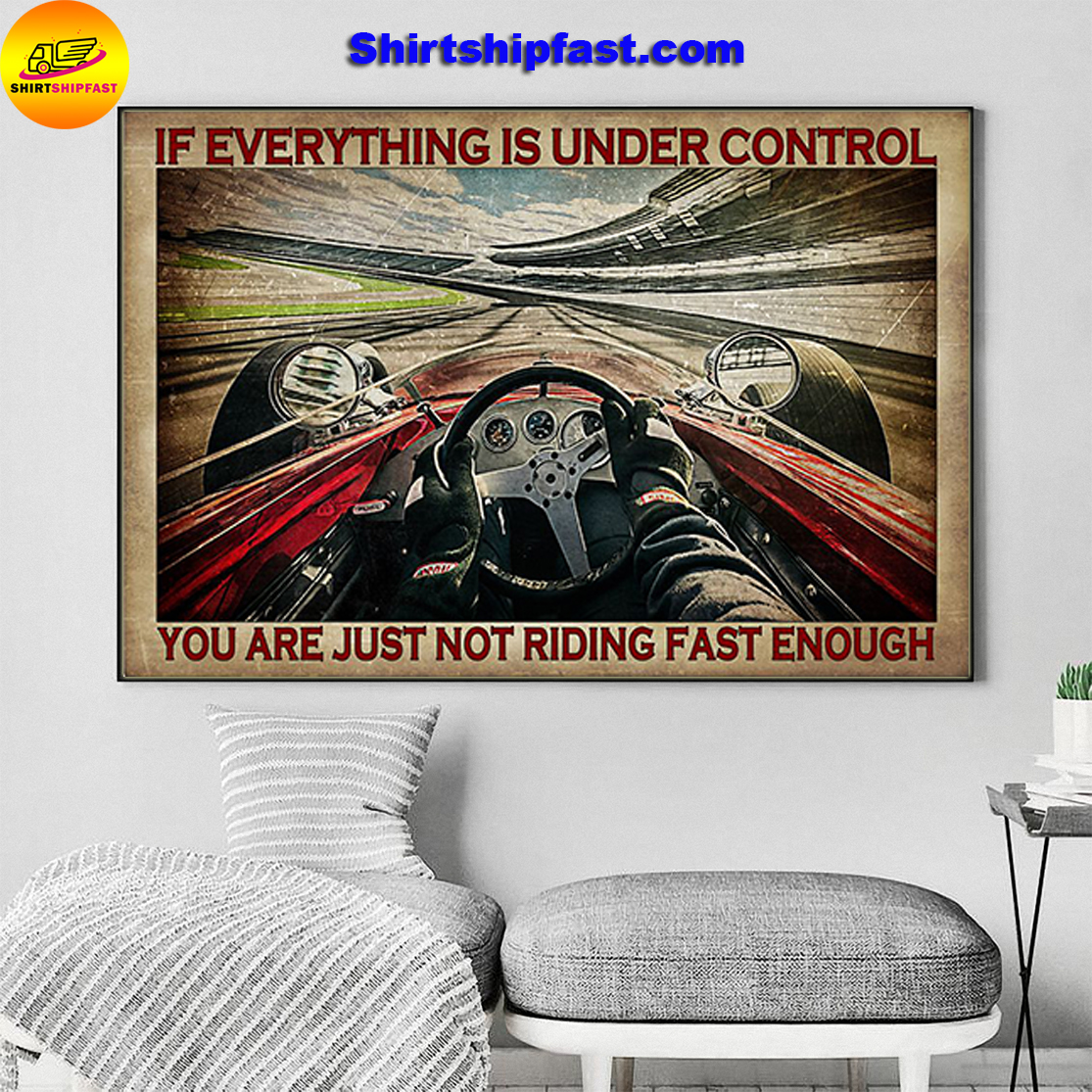 Indianapolis car If everything is under control you are just not riding fast enough poster - Picture 3