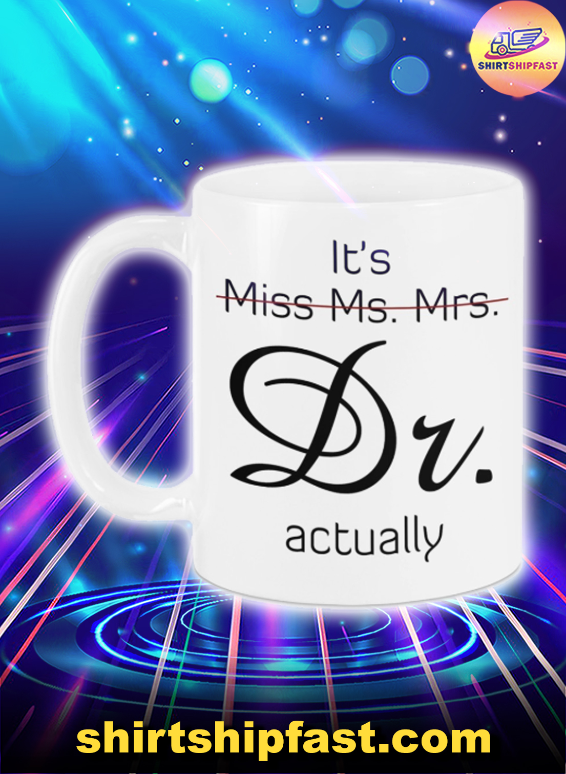 It's Miss Ms. Mrs. Dr. actually mug - Picture 1