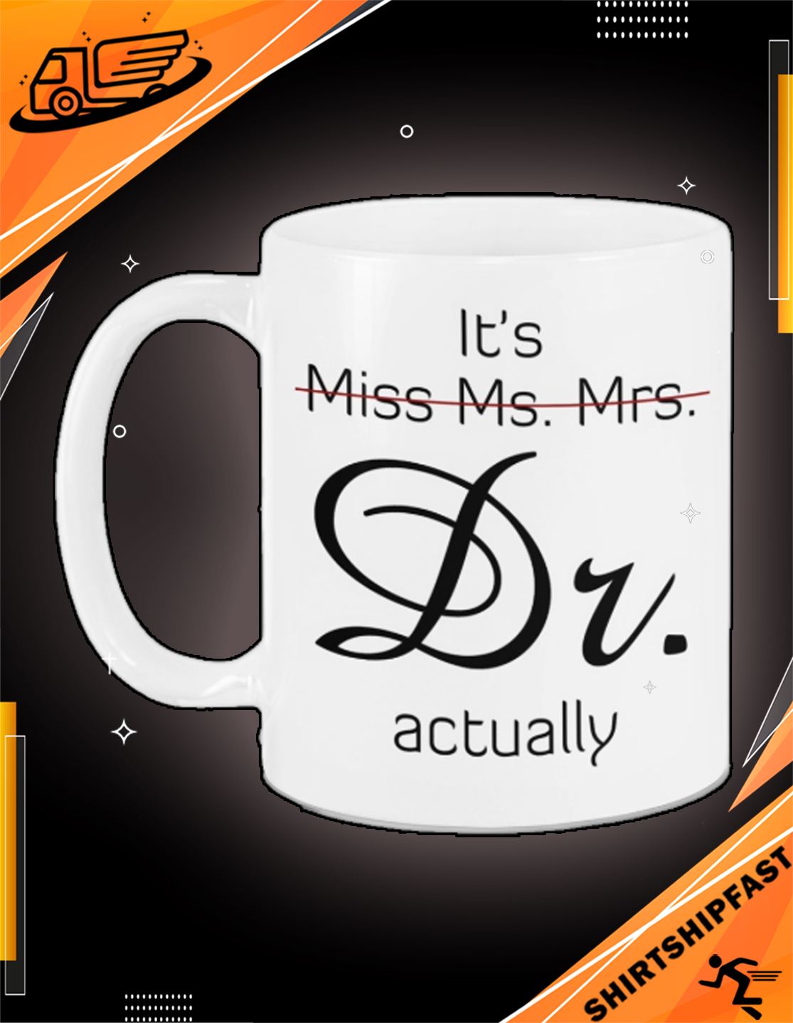 It's Miss Ms. Mrs. Dr. actually mug - Picture 3