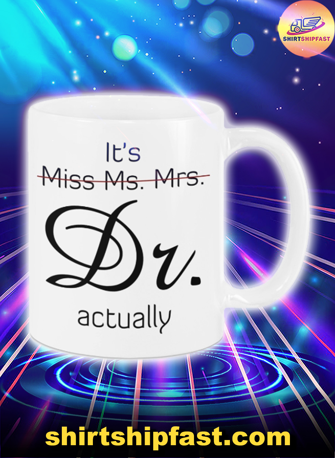 It's Miss Ms. Mrs. Dr. actually mug