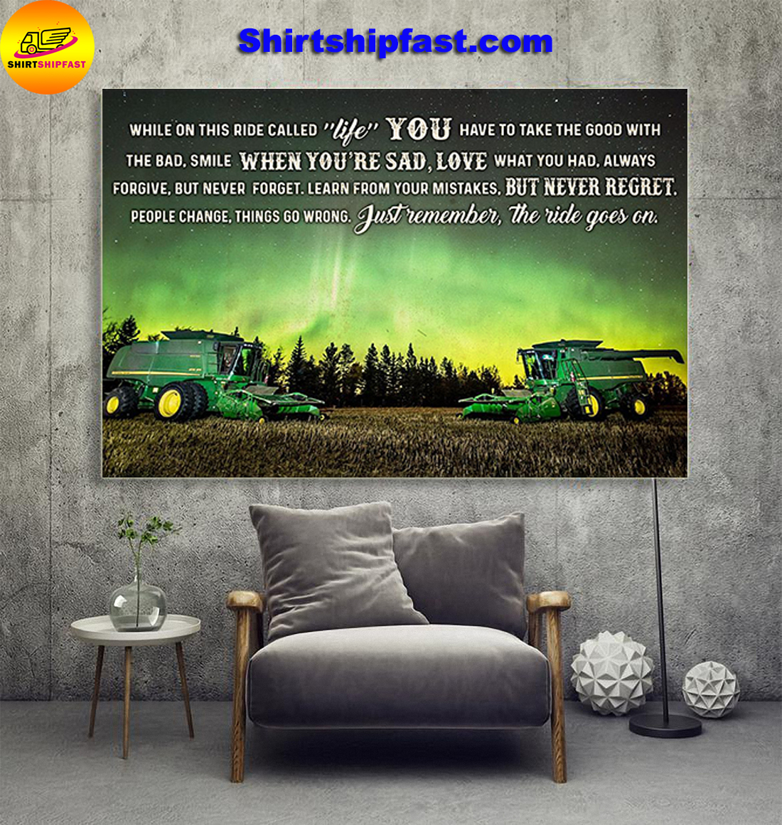 John Deere Combine harvester While on this ride called life poster
