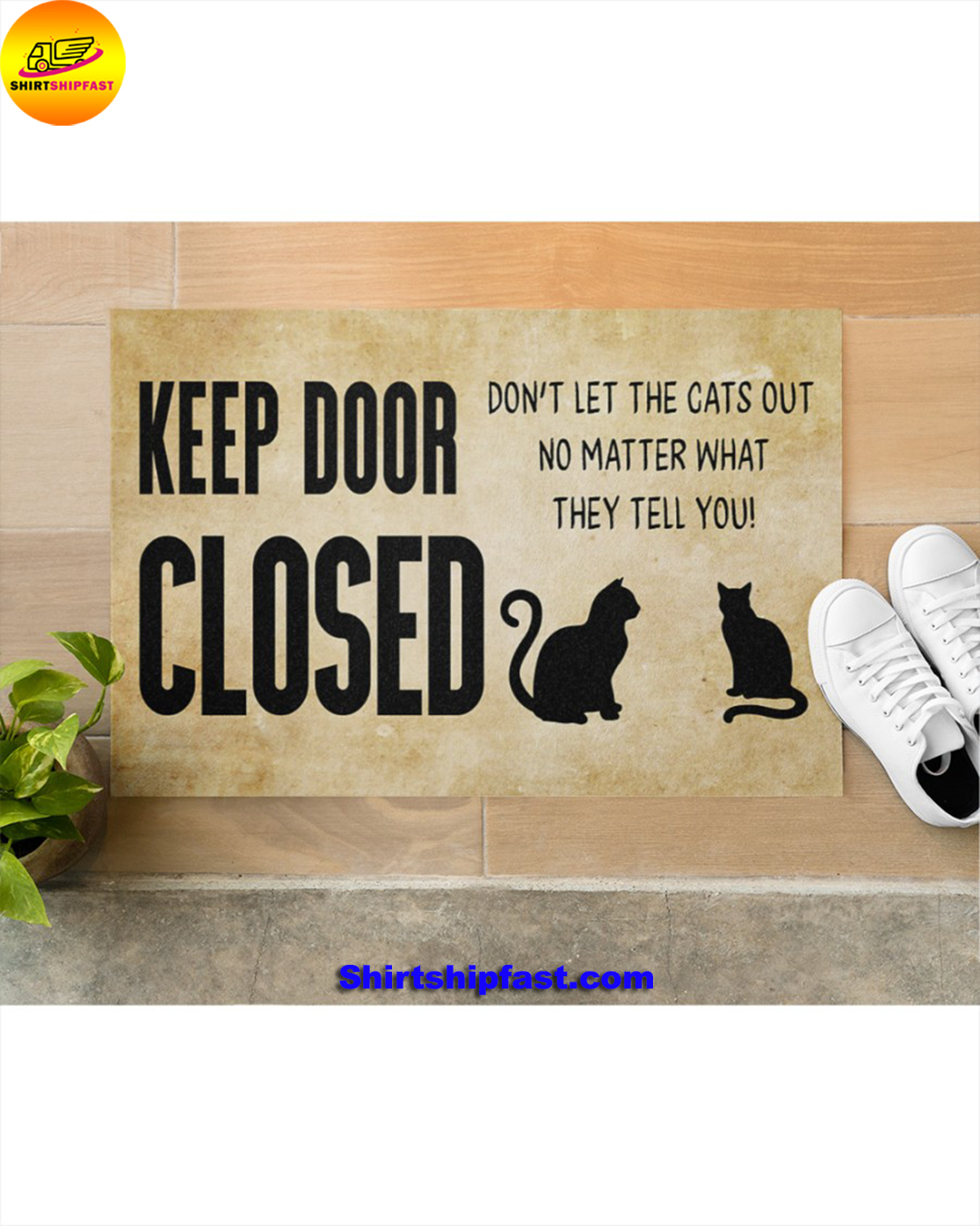 Keep door closed Don't let the cats out no matter what they tell you doormat - Picture 3