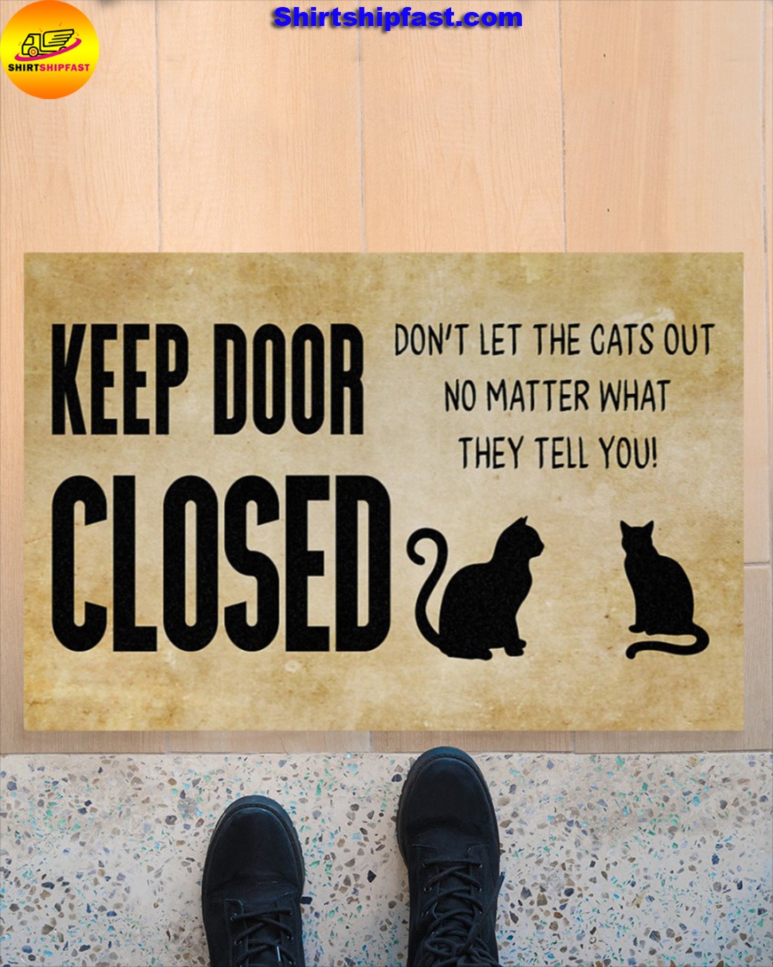 Keep door closed Don't let the cats out no matter what they tell you doormat