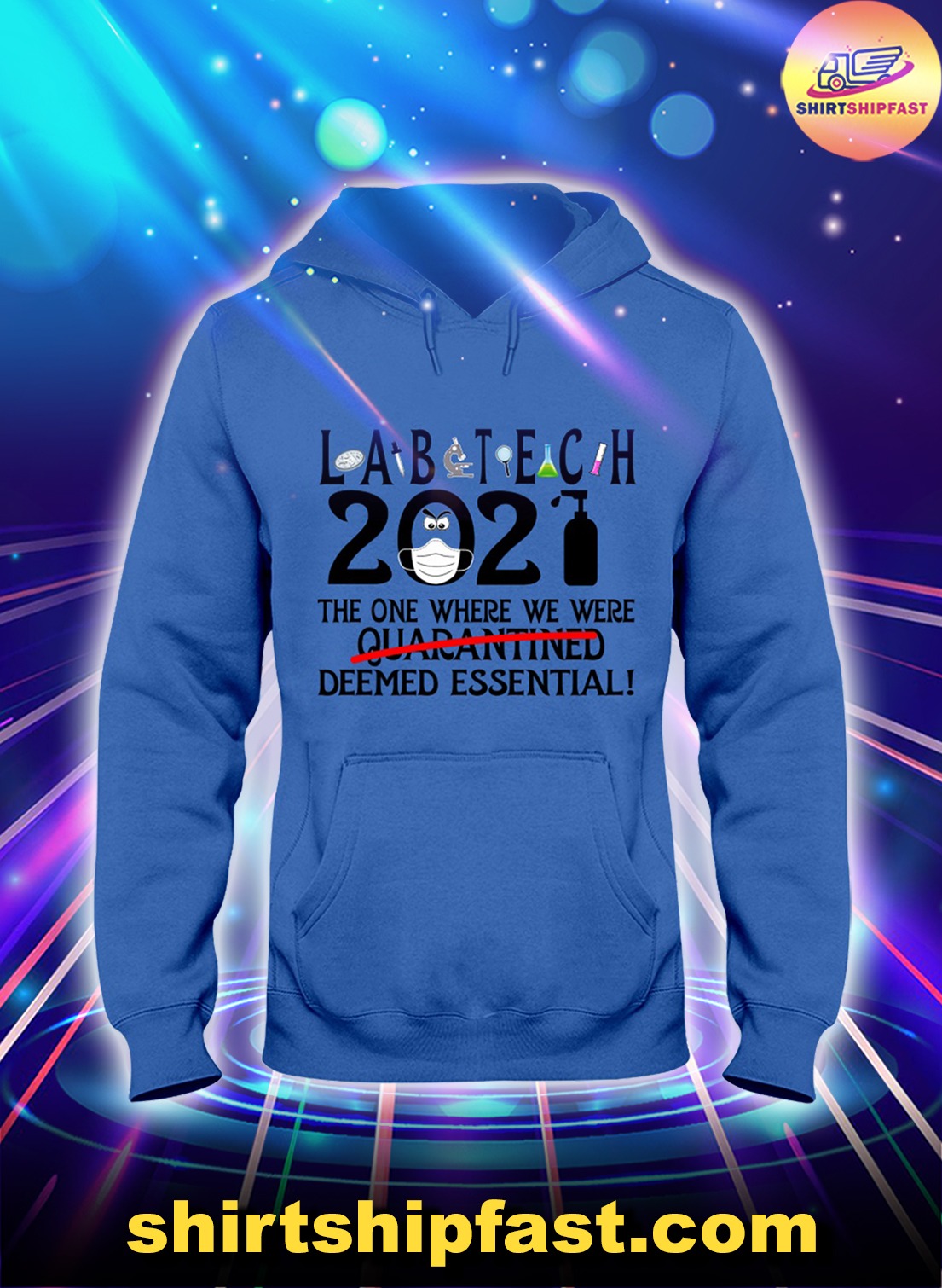 Labtech 2021 the one where we were deemed essential hoodie