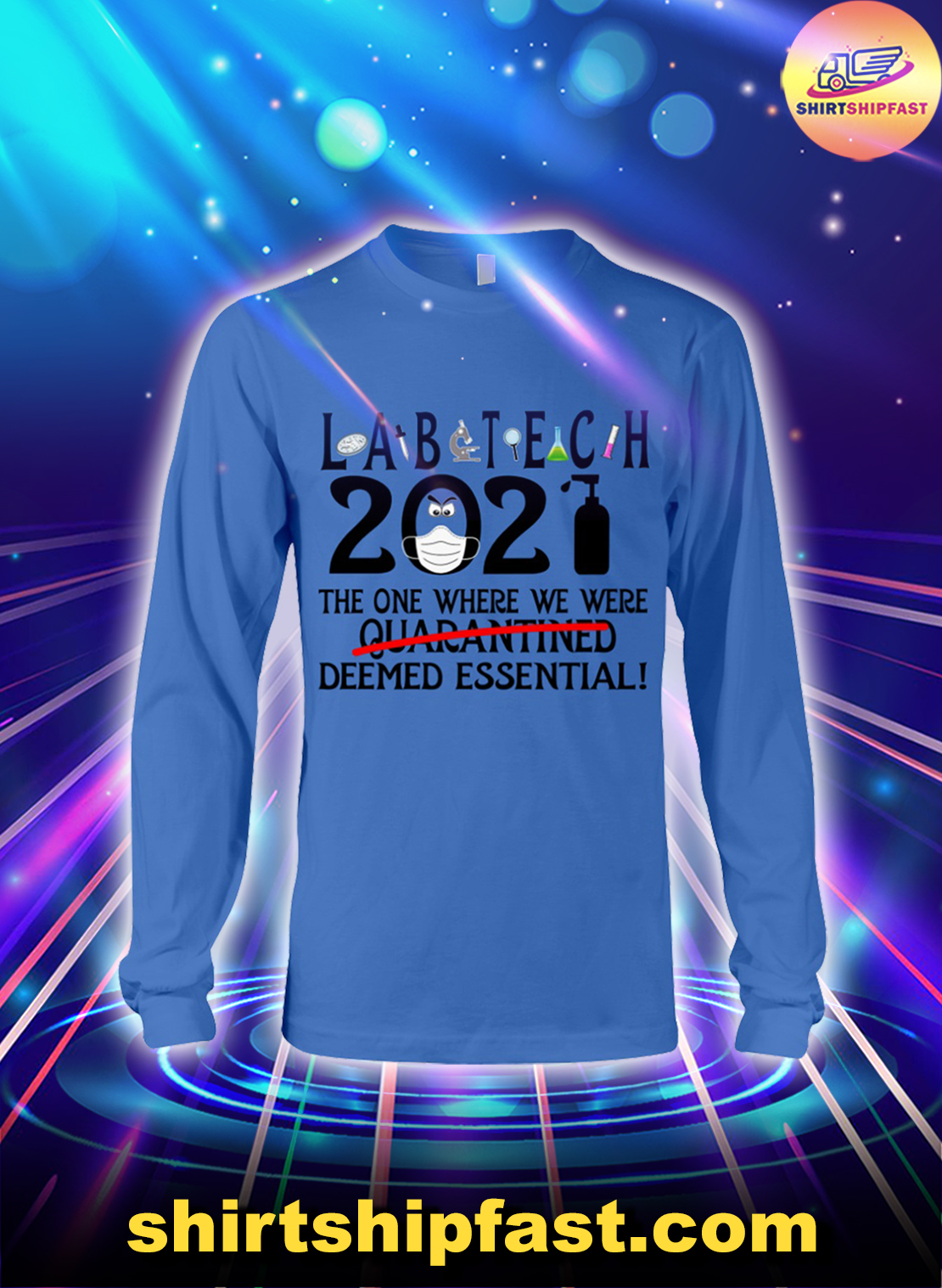 Labtech 2021 the one where we were deemed essential long sleeve tee