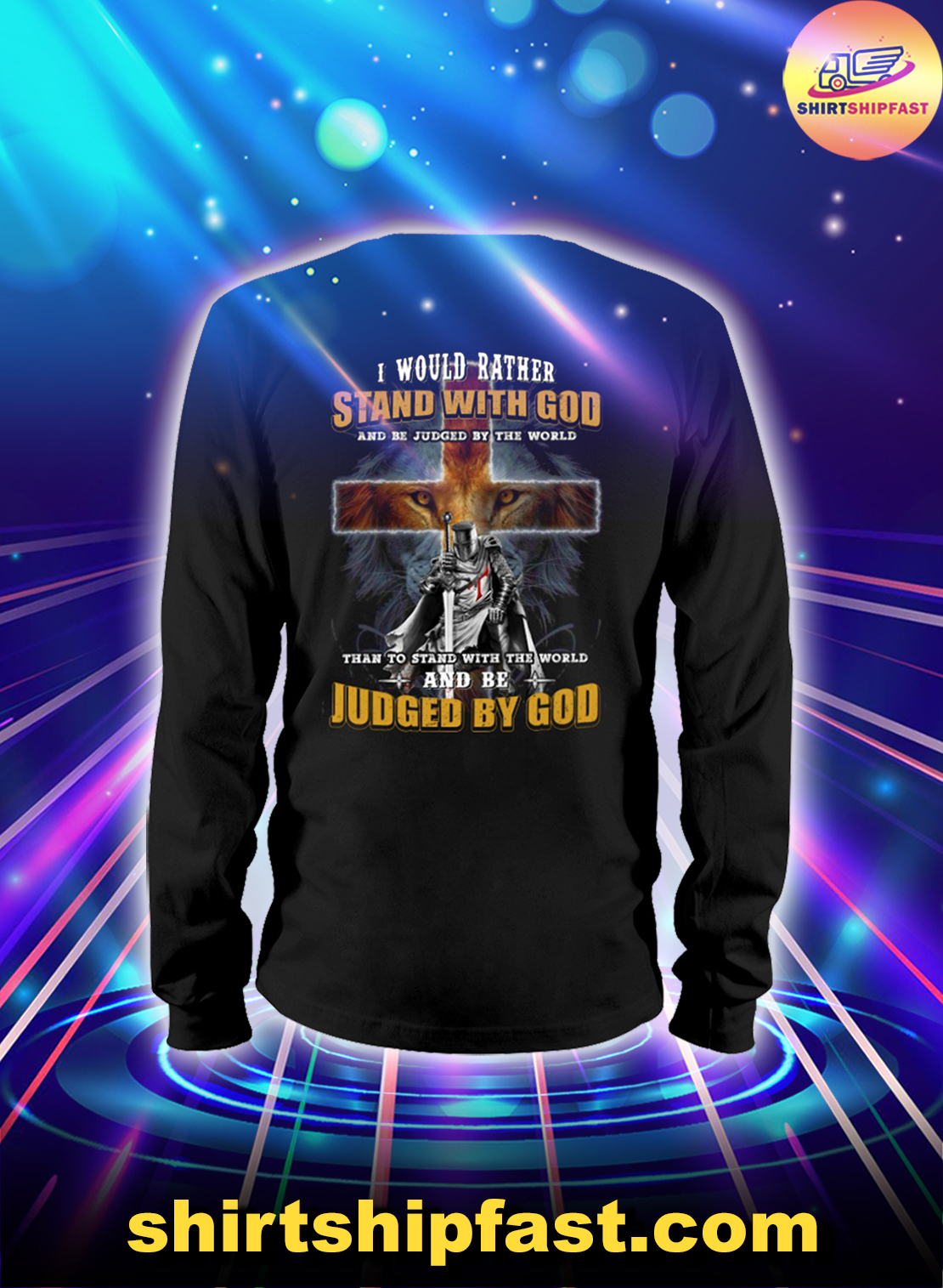 Lion Knight I would rather stand with God and be judged by the world long sleeve tee