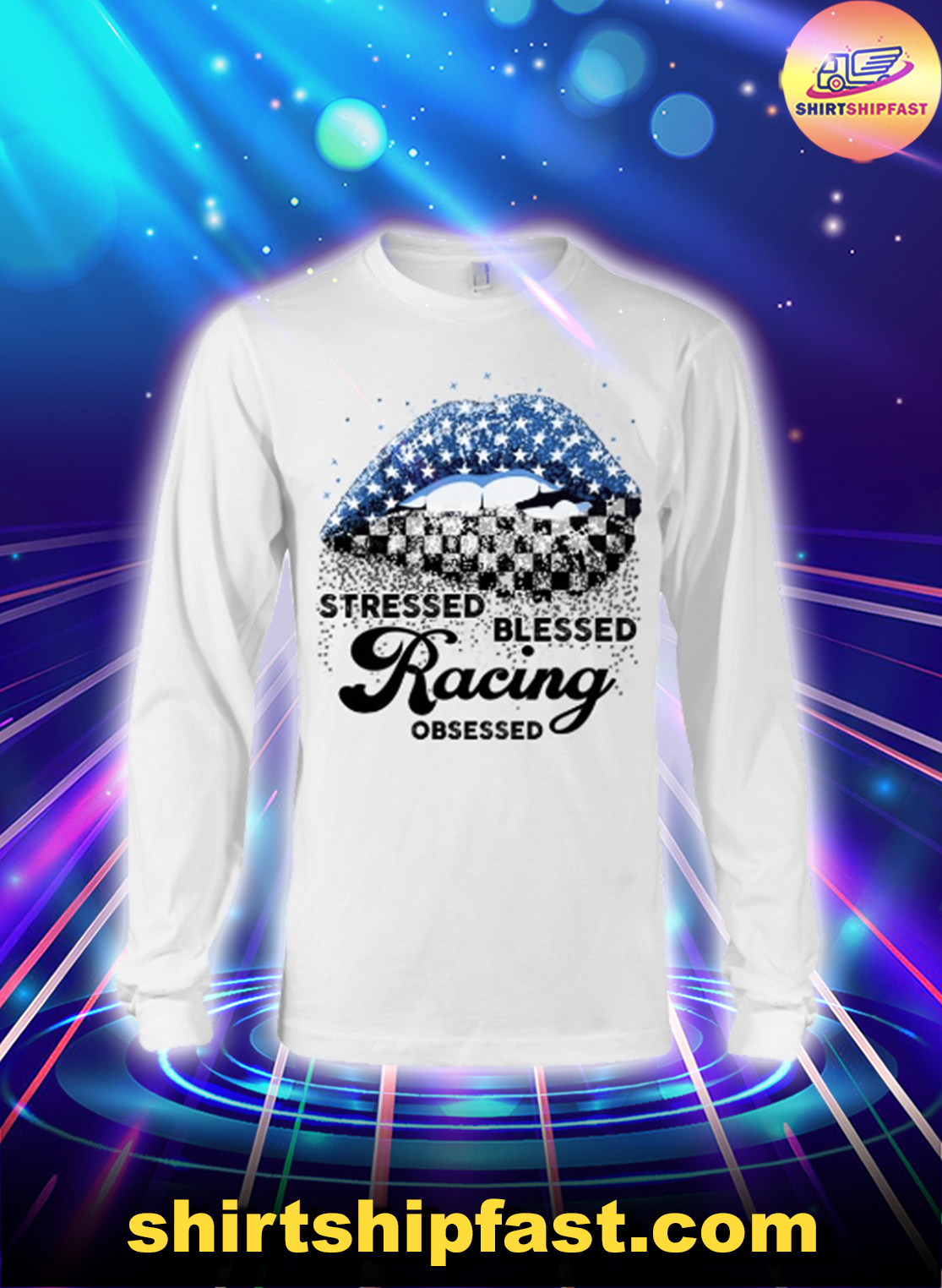Lips Stressed blessed racing obsessed long sleeve tee