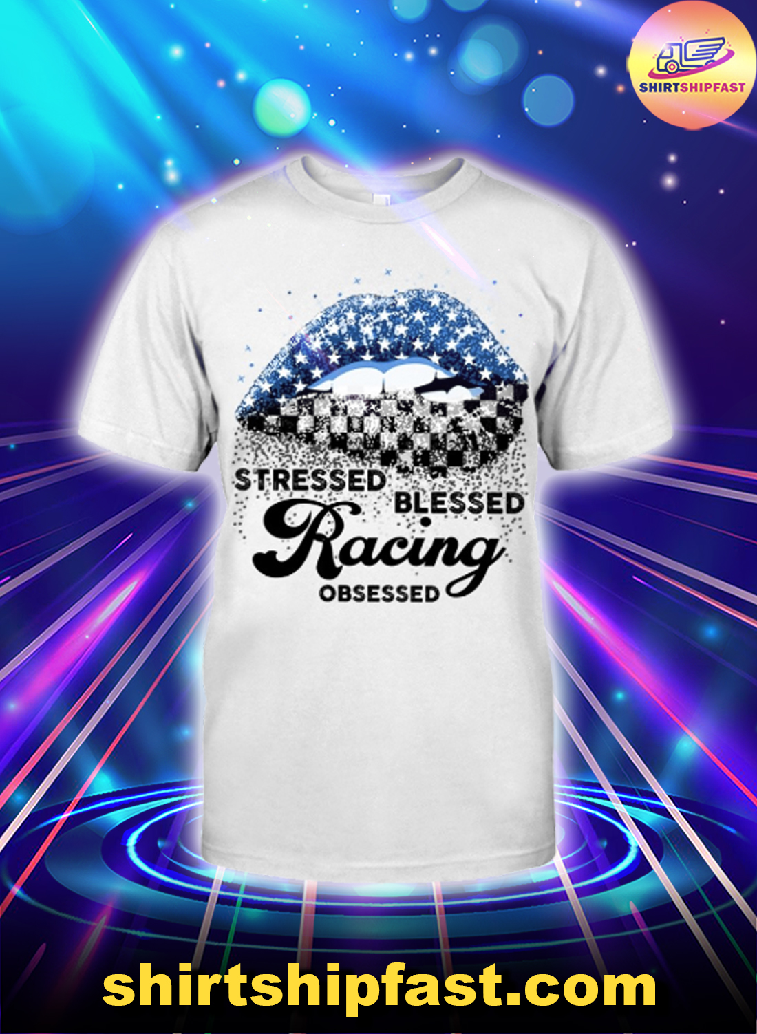 Lips Stressed blessed racing obsessed shirt