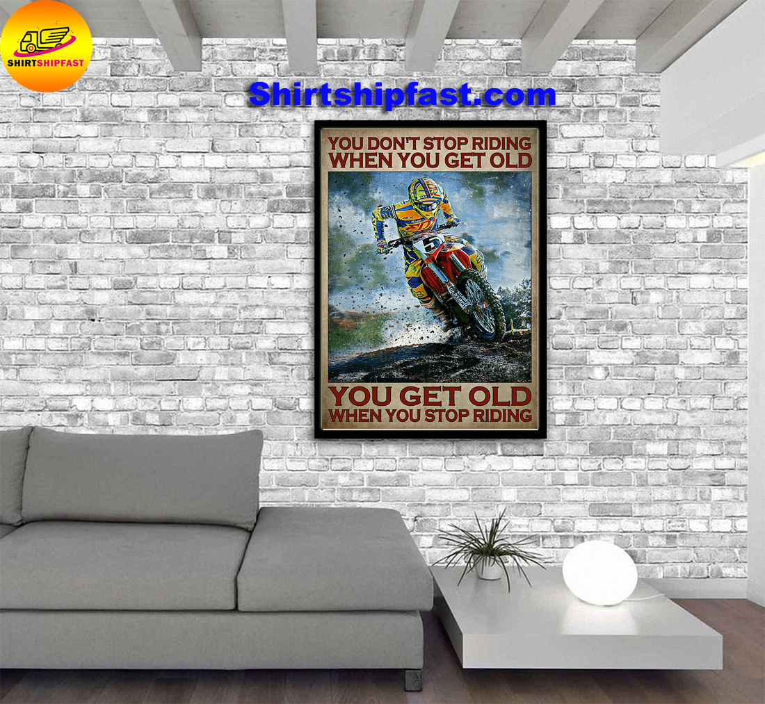 Motorcycling motocross You don't stop riding when you get old poster - Picture 2