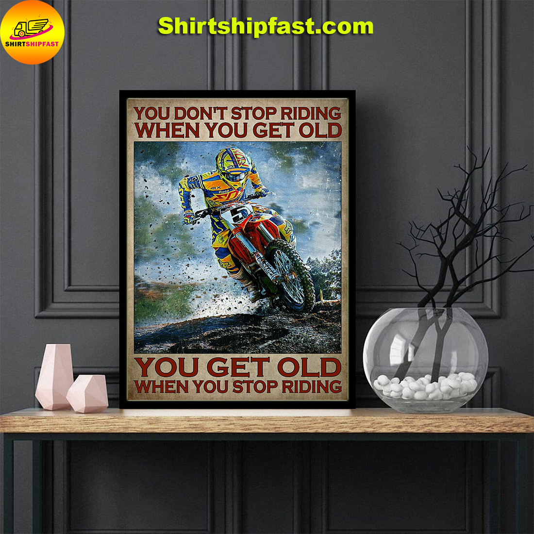 Motorcycling motocross You don't stop riding when you get old poster - Picture 3