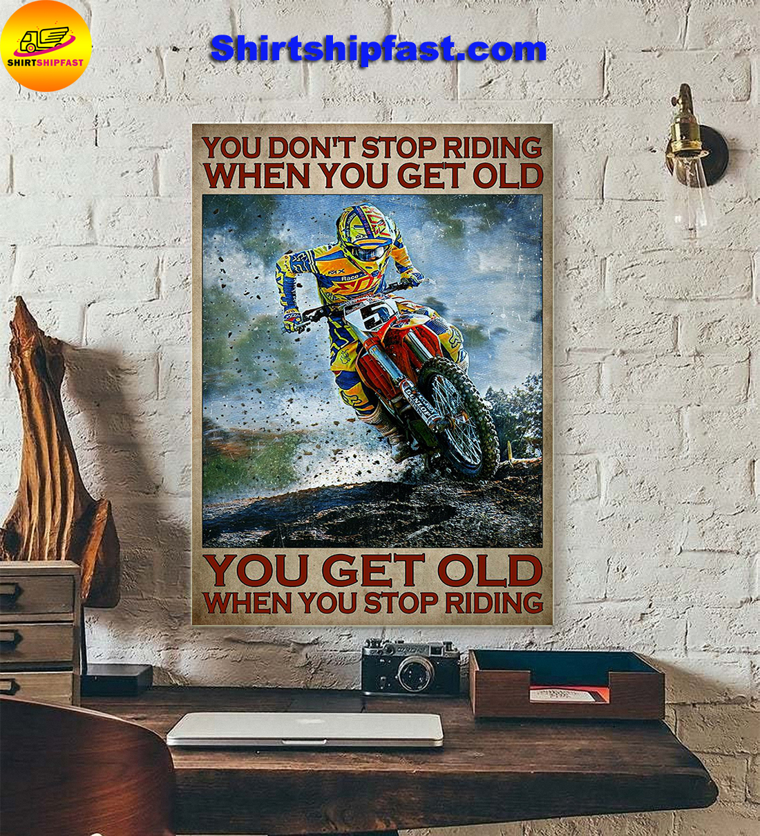 Motorcycling motocross You don't stop riding when you get old poster