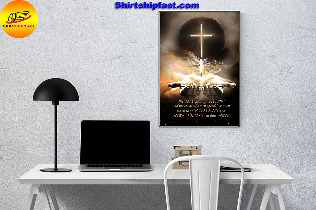 Never give up hope God moves at his own speed poster - Picture 1