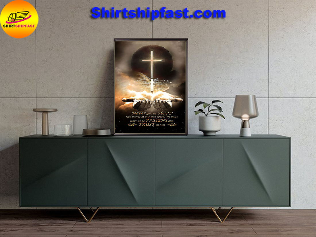 Never give up hope God moves at his own speed poster - Picture 3