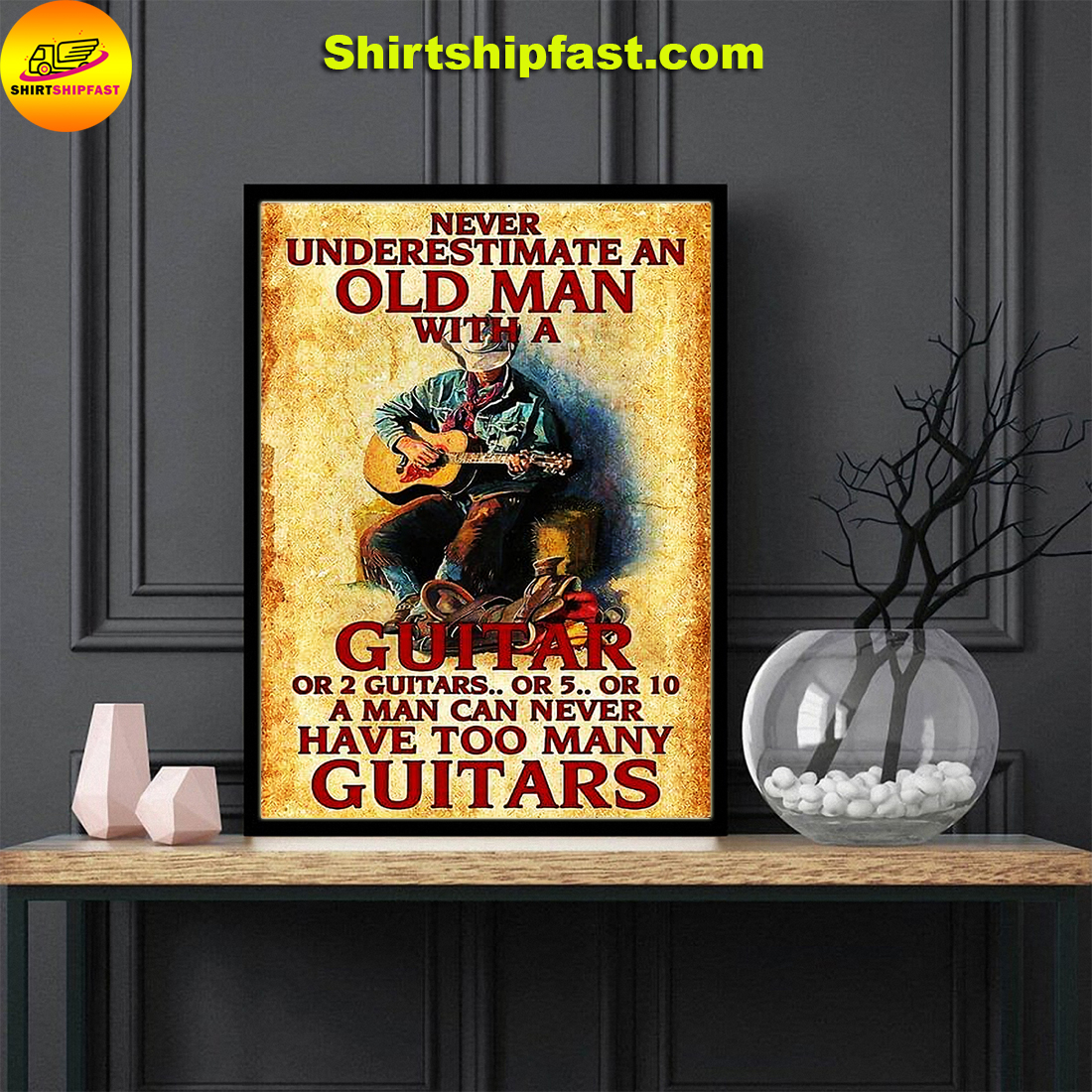 Never underestimate an old man with a guitar or 2 guitars poster - Picture 1