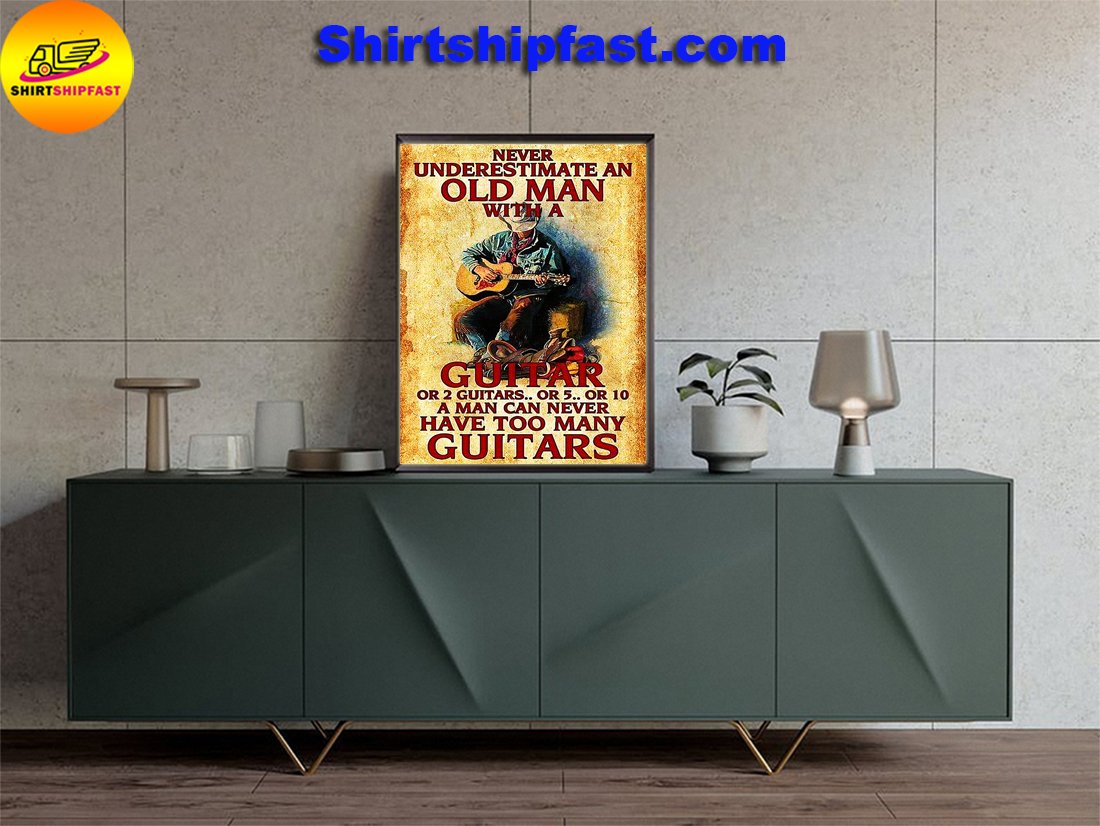 Never underestimate an old man with a guitar or 2 guitars poster - Picture 3