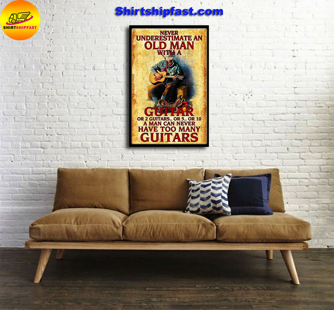 Never underestimate an old man with a guitar or 2 guitars poster