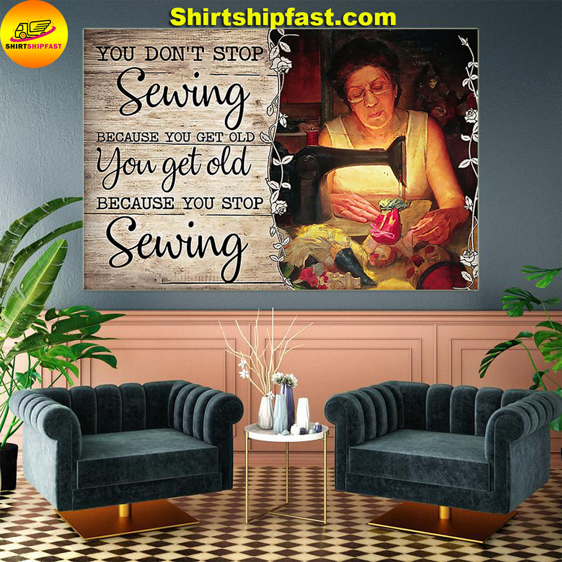 Old woman You don't stop sewing because you get old poster - Picture 2
