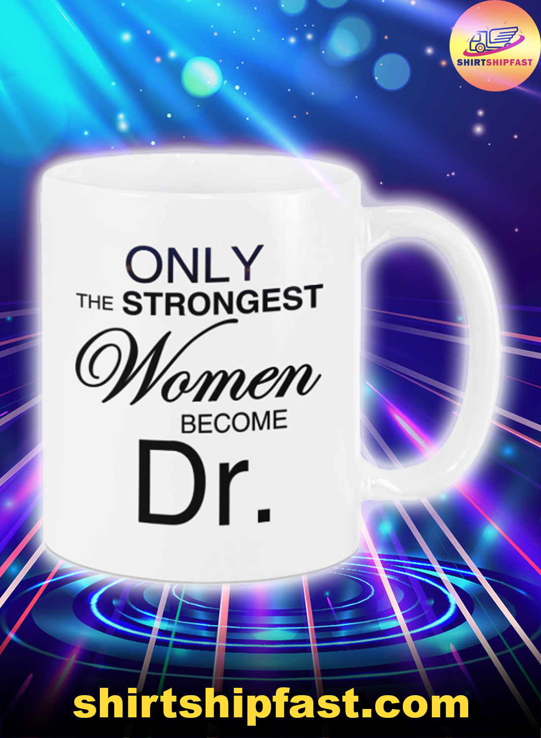 Only the strongest women become Dr mug