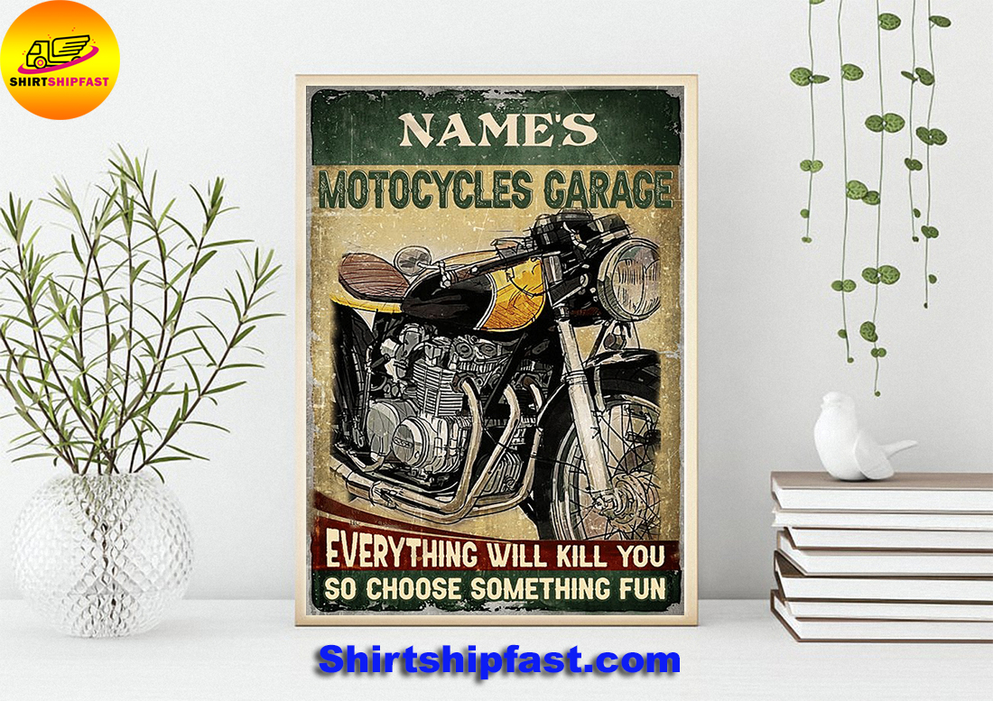 Personalized Motocycles garare everything will kill you so choose something fun poster - Picture 2