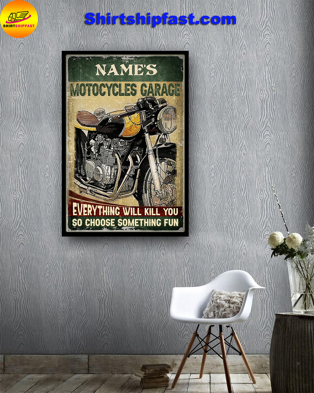 Personalized Motocycles garare everything will kill you so choose something fun poster - Picture 3