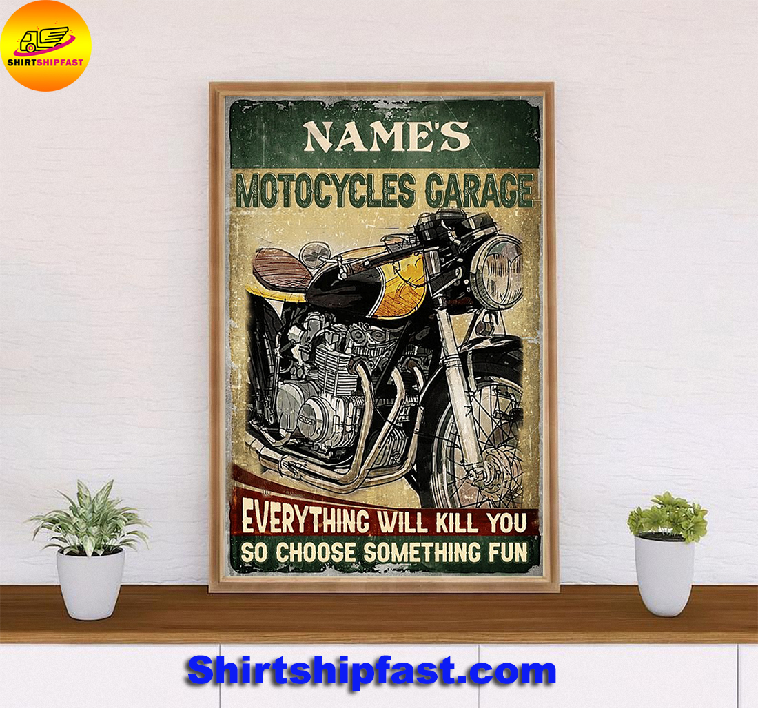 Personalized Motocycles garare everything will kill you so choose something fun poster